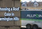 Important Things to Consider When Choosing A Roof Color in Farmington Hills