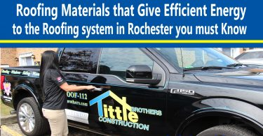 Roofing Materials that Give Efficient Energy to the Roofing system in Rochester you must Know