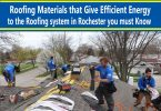 Roofing-Materials-that-Give-Efficient-Energy-to-the-Roofing-system-in-Rochester-you-must-Know