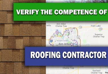 WHY YOU NEED TO VERIFY THE COMPETENCE OF A ROOFING CONTRACTOR BEFORE CHOOSING