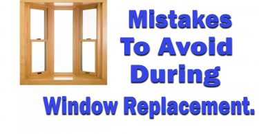 Common Mistakes You Must Avoid During Window Replacement