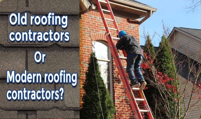 Old roofing contractors and modern roofing contractors, which is better