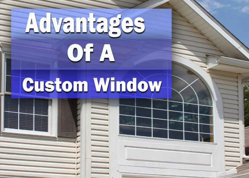 Advantages Of Using A Custom Window