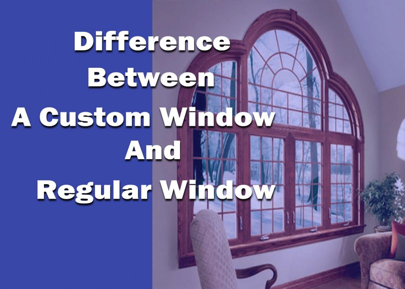 Difference Between A Custom Window And A Regular Window