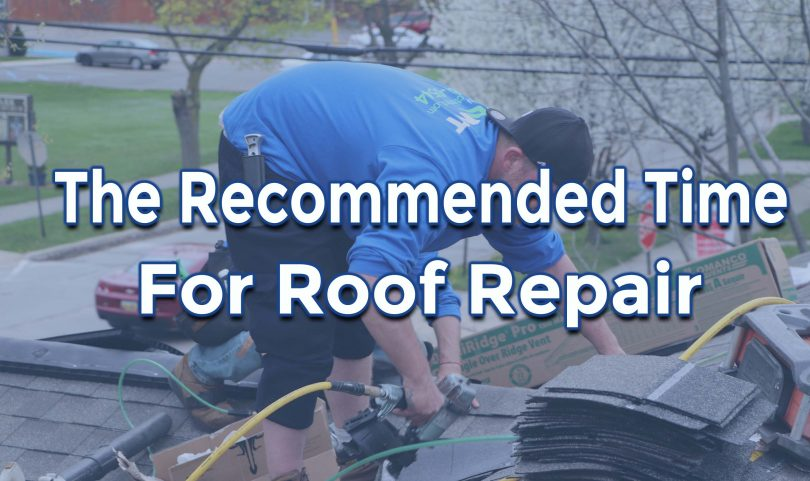 The Recommended Time For Roof Repair