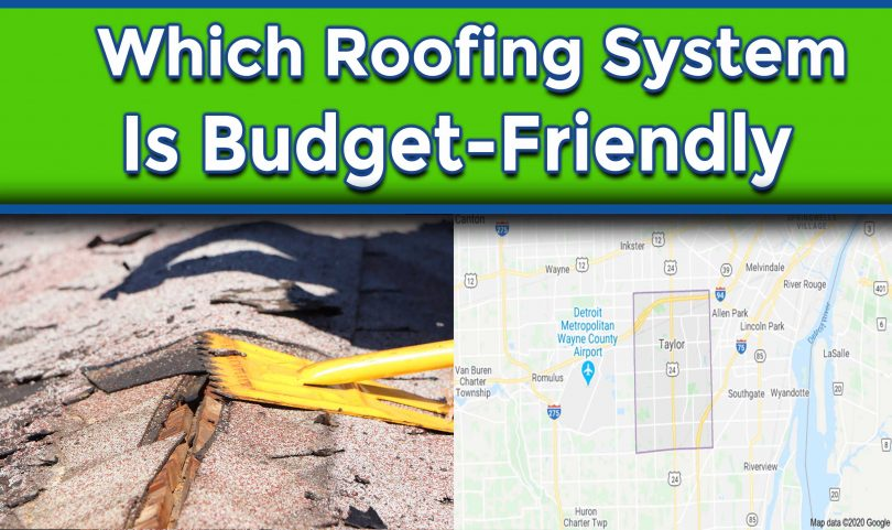 Which Roofing System Is Budget-Friendly