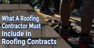 What A Roofing Contractor Must Include In Roofing Contracts