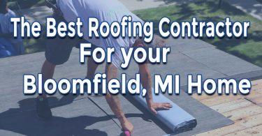 What Makes a Roofing Contractor the Best for Your Bloomfield, MI Home
