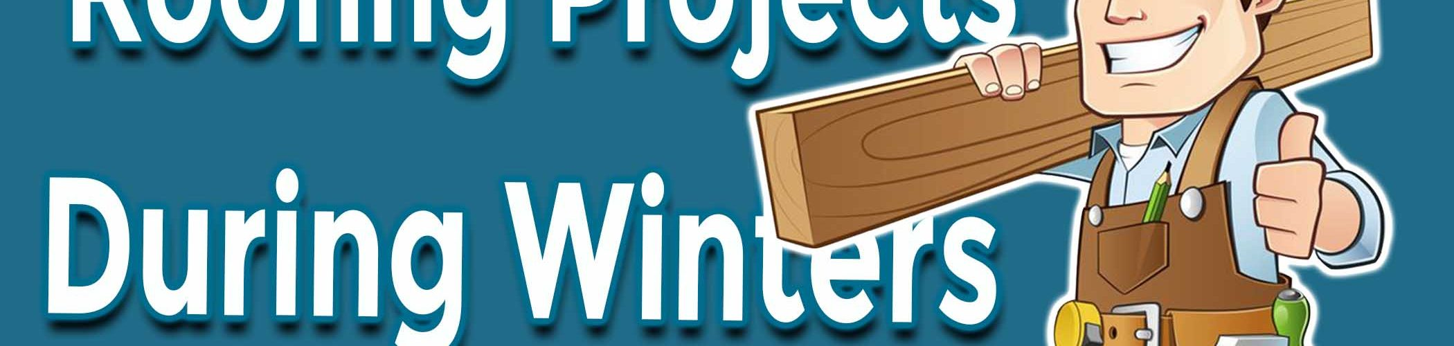 How A Roofer Manage Roofing Projects During Winters