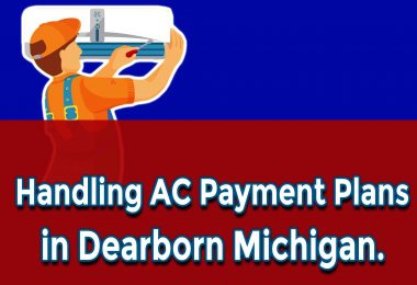 Handling Cost and Payment Plans with Your Air Conditioning Contractors Dearborn Michigan