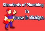 Standards of Plumbing in Grosse Ile Michigan