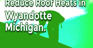How Roofing Contractors Wyandotte Michigan Reduce Roof Heats in Summer