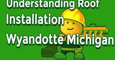 Important Aspects to Understand About Roofing Installation Wyandotte Michigan