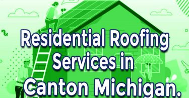 How to Test Residential Roofing Services in Canton Michigan